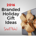 Staff Picks for 2016 Branded Holiday Gifts