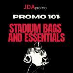 Promo 101: Stadium Bags and Essentials