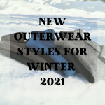 New Outerwear Styles for Winter 2021