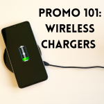 Promo 101: Wireless Chargers